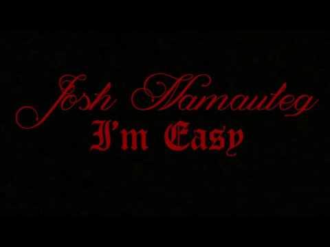 josh namauleg - i'm easy