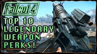 TOP 10 Legendary Weapon Perks! | Fallout 4