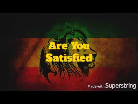 Ras Shiloh -  Are you satisfied lyrics, higher bit rate