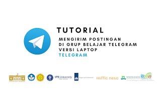 Telegram - Tutorial Cara Mengirim Postingan di Grup Belajar Telegram Versi Laptop