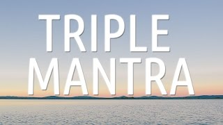 TRIPLE MANTRA Meditation to Combat All Adversity | Soothing Voice Chanting