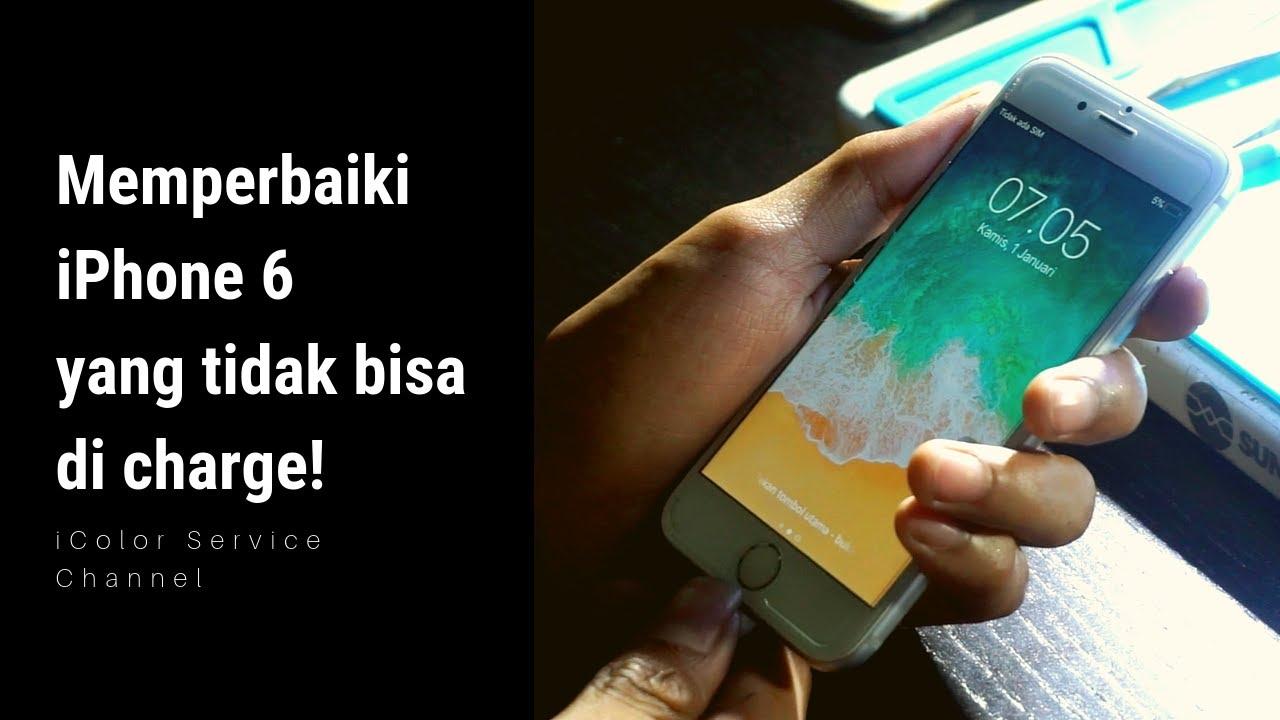 Memperbaiki Iphone 6 Yang Tidak Bisa Di Charge Icolor Service Youtube