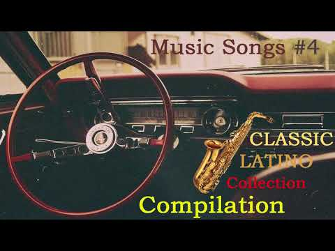 CLASSIC LATINO COLLECTION - Compilation Music Songs #4