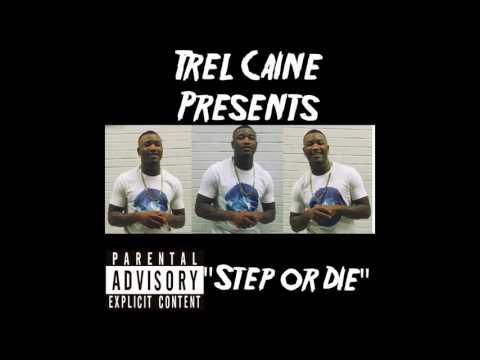 Trel Caine- Step Or Die