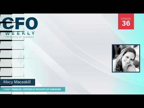 Coming Through the COVID-19 Pandemic Stronger than Before w/ Macy Macaskill | CFO Weekly, Ep. 36