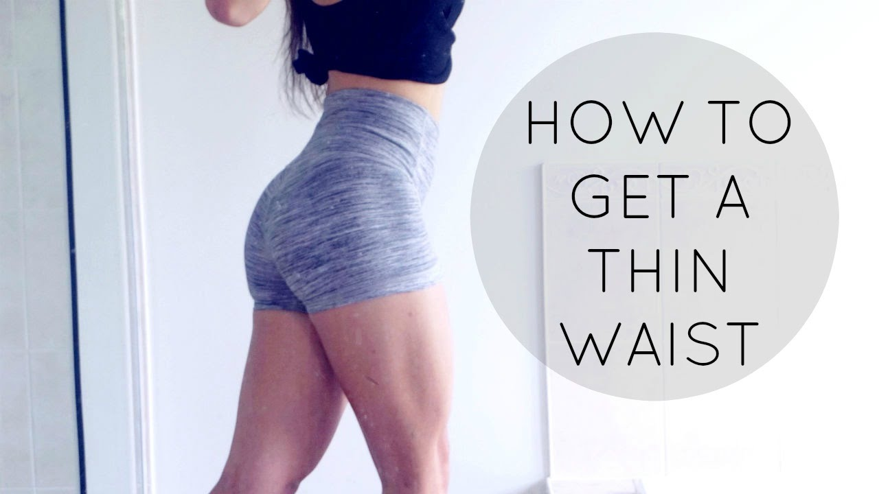HOW TO GET A THIN WAIST   YouTube
