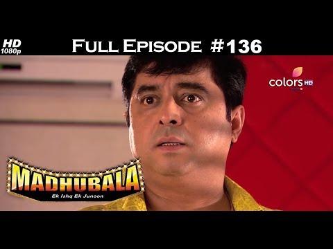Madhubala - Full Episode 136 - With English Subtitles