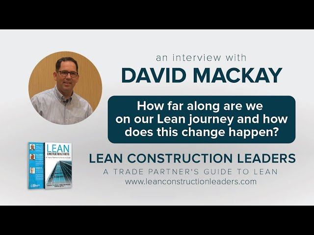 How far along are we on our Lean journey and how does this change happen?