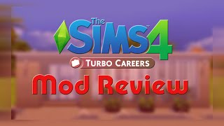 The Sims 4 Turbo Careers Mod Pack (by Zerbu) - Mod Review - Playable jobs