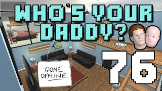 """Video """"Nobody's Online!"""" Ep 76  of Who's Your Daddy? download MP3, 3GP, MP4, WEBM, AVI, FLV Oktober 2018"""