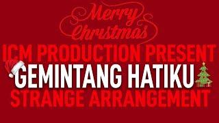 STRANGE ARRANGEMENT!! GEMINTANG HATIKU - ICM Production   #ICMCOVER