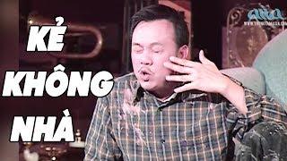 Hài Kịch Hải Ngoại Mới | Kẻ Không Nhà | Hài Chí Tài, Văn Chung, Túy Hồng Hay Nhất