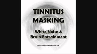 Tinnitus Masking (30 Mins) - White Noise & Brain Entrainment Tinnitus relief