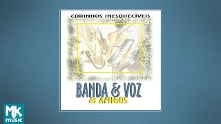 💿 Banda & Voz e Amigos - Corinhos Inesquecíveis - Volume 1 (CD COMPLETO)