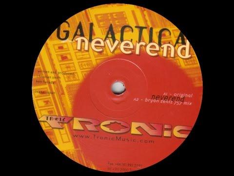 Galactica - Neverend ( Bryan Zentz 757 Mix )