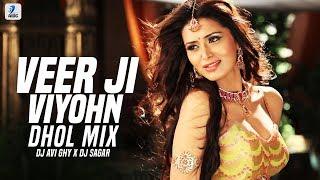 Veer Ji Viyohn (Dhol Mix) | DJ Avi Ghy | DJ Sagar | Jassi Sidhu | Speedy Singh