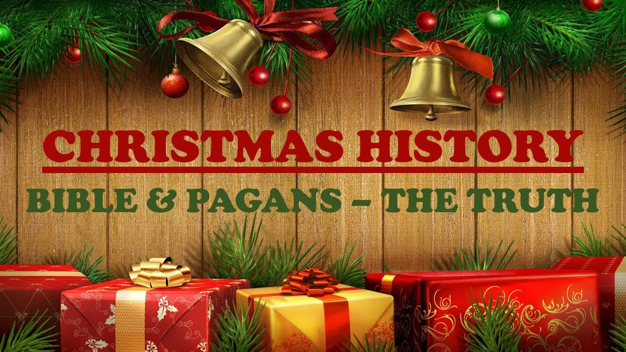 christmas history bible pagans the truth - The Truth About Christmas