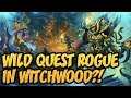 Hearthstone: Wild Quest Rogue In Witchwood?!