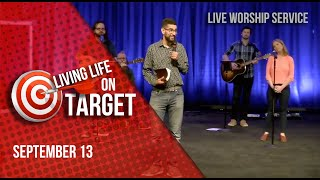 Living Life on Target   Live Worship Sep 13th