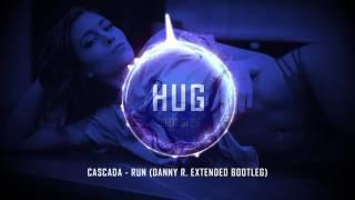 Cascada - Run (Danny R. Extended Bootleg)