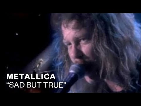 Metallica - Sad But True (Video)