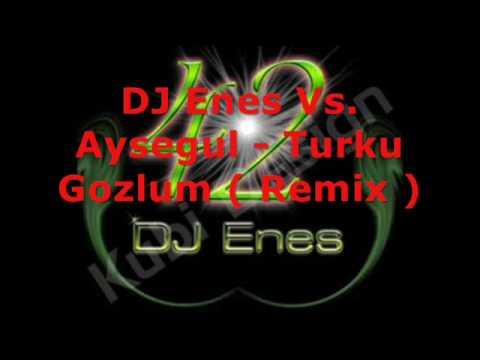DJ Enes Vs. Aysegul Turku Gozlum ( Remix )