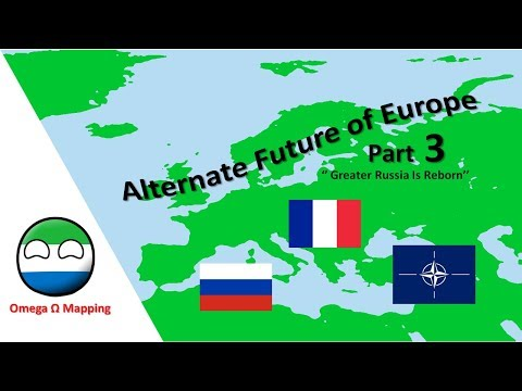 Alternate Future of Europe - Part 3 - Greater Russia is Reborn