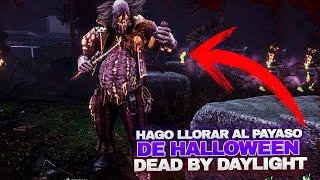 DEAD BY DAYLIGHT | TROLLEO TANTO AL PAYASO DE HALLOWEEN QUE LE HAGO LLORAR, ME TUNNELEA Y CAMPEA !