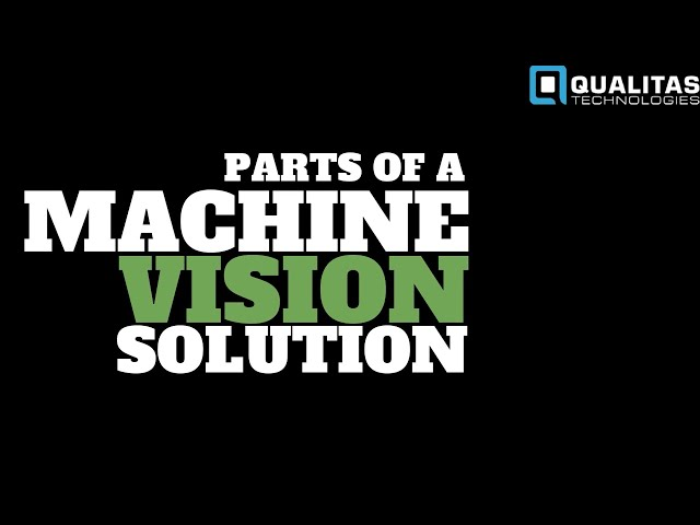 Parts of a Machine Vision solution