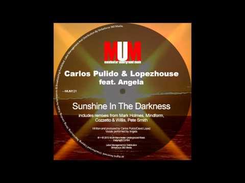 Carlos Pulido & Lopezhouse ft Angela 'Sunshine In The Darkness' (Original Edit)