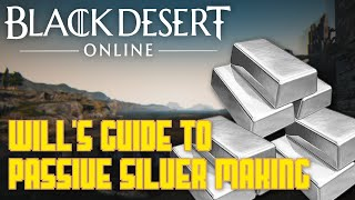 Will's Guide to Passive Silver Making - Black Desert Online | VidyaParty