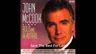 Save The Best For Last - John McCook (Eric Forrester)