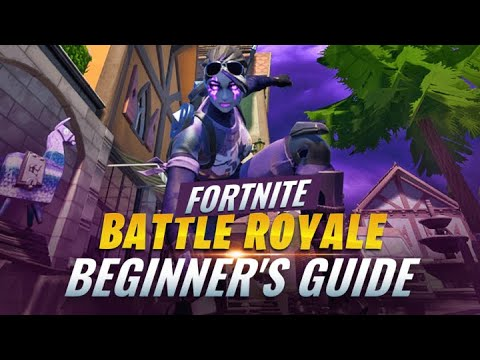 A Complete Beginner's Guide To Fortnite Battle Royale