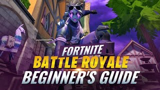 A Complete Beginner's Guİde to Fortnite Battle Royale