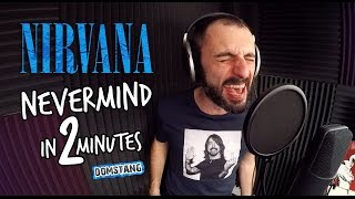 Nirvana - Nevermind in 2 Minutes - Domstang [HD]