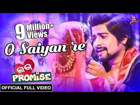O Saiyan Re Saiyan Re - Official Full Video | Love Promise New Movie 2018 | Jaya, Rakesh