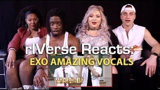 rIVerse Reacts: EXO AMAZING VOCALS