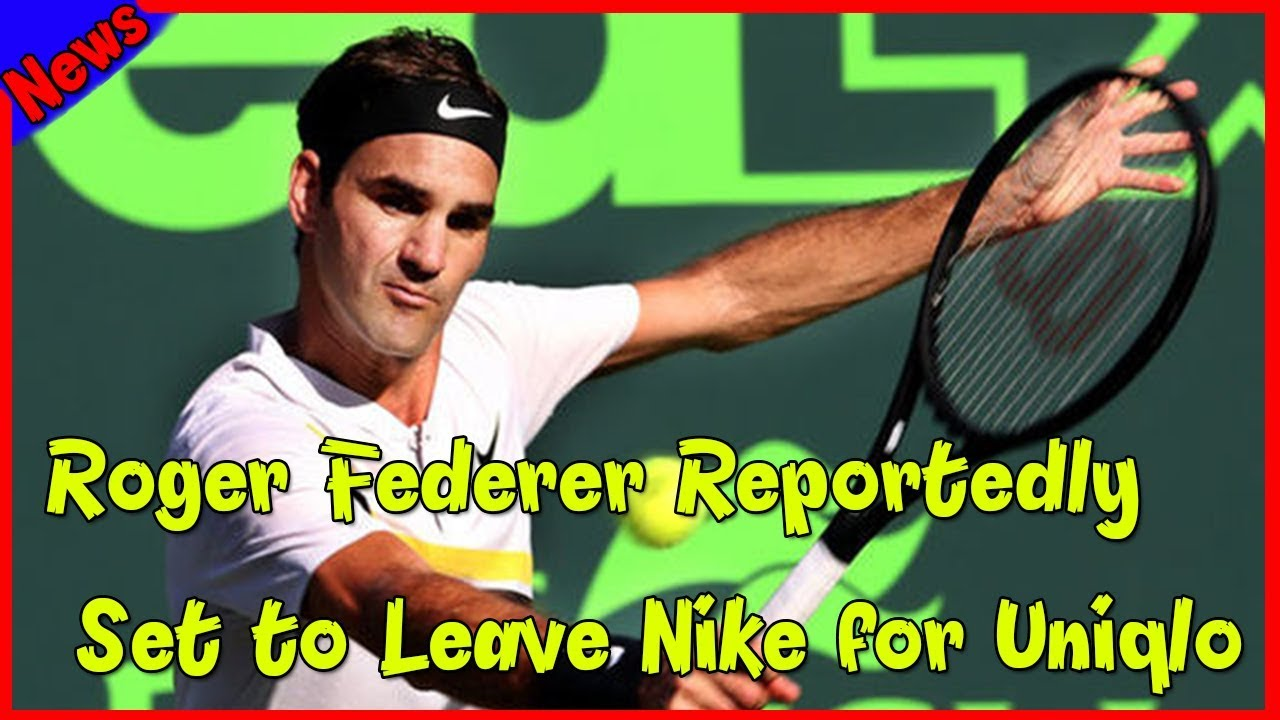 Breaking News Roger Federer Reportedly Set to Leave Nike for