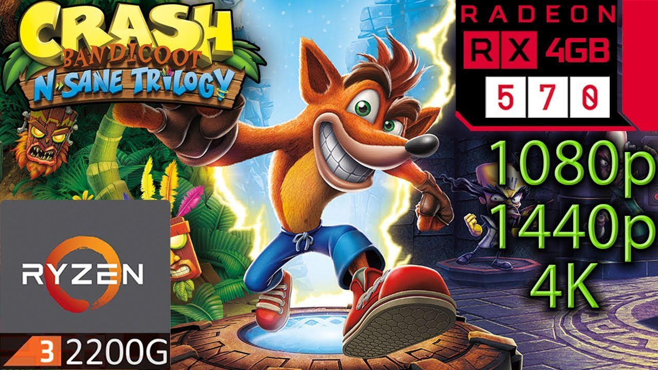 Crash Bandicoot N Sane Trilogy - RX 570 - 1080p - 1440p - 4K - Ryzen 3  2200G - Gameplay Benchmark PC