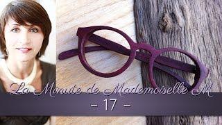 La Minute de Mademoiselle M17 - Comment bien choisir vos lunettes ?