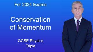 GCSE Physics (9-1 Triple) Conservation of momentum