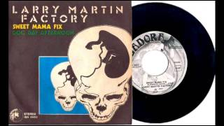 Larry Martin Factory - Sweet Mama Fix - 1977 (Rare Song Remastered) [HQ Music]