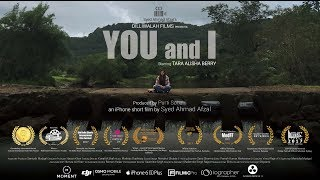 You and I | Award Winning iPhone Short Film | Tara Alisha Berry | By Syed Ahmad Afzal