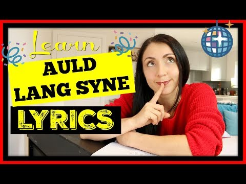 Auld Lang Syne | LEARN LYRICS | Traditional New Year's Eve Song | British Culture