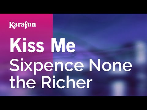 Karaoke Kiss Me  Sixpence None the Richer *