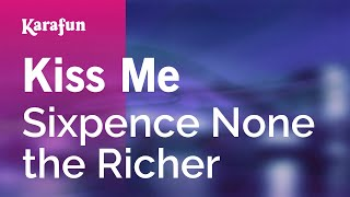 Karaoke Kiss Me - Sixpence None the Richer *