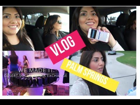 Palm Springs| Desert Social Media Exchange | Vlog|