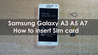 Samsung Galaxy A3 A5  A7 -  How to insert Nano sim card and Memory Card | Mobile Tutorial |