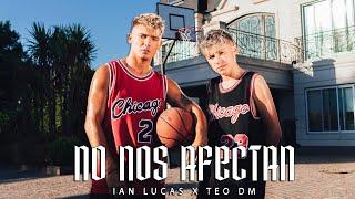 Download Ian Lucas, Teo DM - No Nos Afectan (Video Oficial)