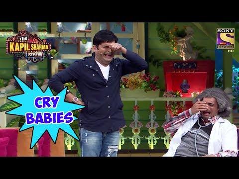 CRY BABIES Gulati & Kapil – The Kapil Sharma Show